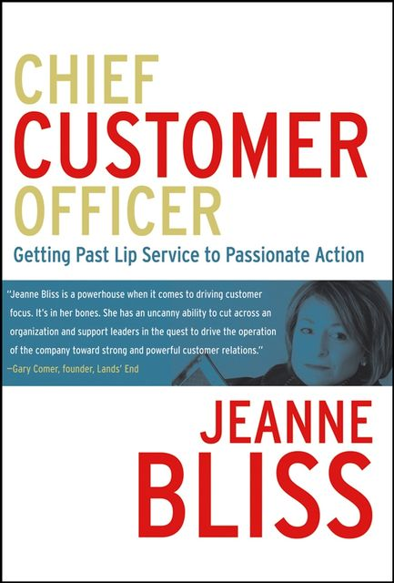 Chief Customer Officer, Jeanne Bliss