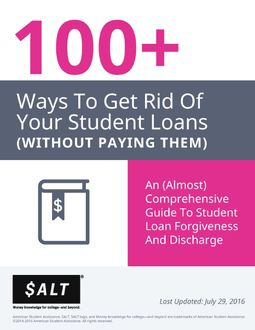 100+ Ways to Get Rid of Student Loans (Without Paying Them): 2016 Edition, SALT