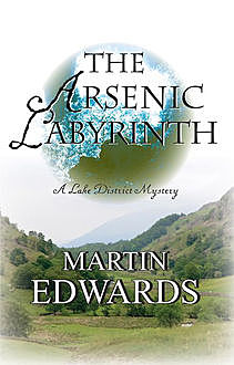 The Arsenic Labyrinth, Martin Edwards