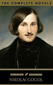 Nikolai Gogol: The Complete Novels (Golden Deer Classics), Nikolai Gogol, Golden Deer Classics