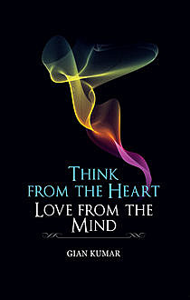 Think from the heart – Book 2, Gian Kumar