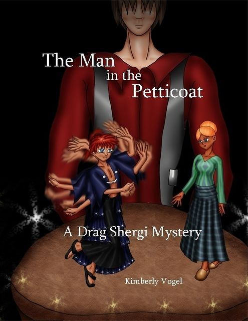 The Man in the Petticoat: A Drag Shergi Mystery, Kimberly Vogel