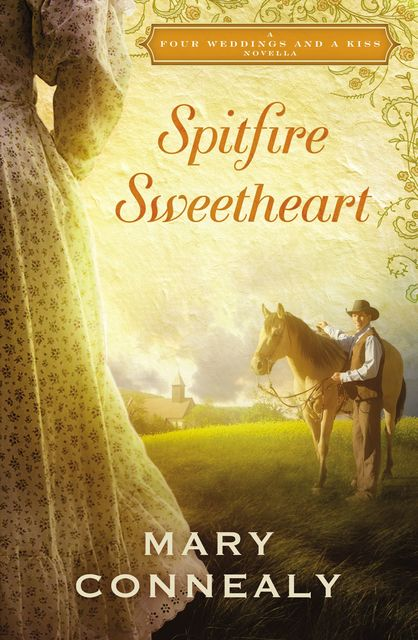 Spitfire Sweetheart, Mary Connealy