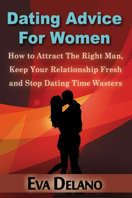 Dating Advice For Women, Eva Delano