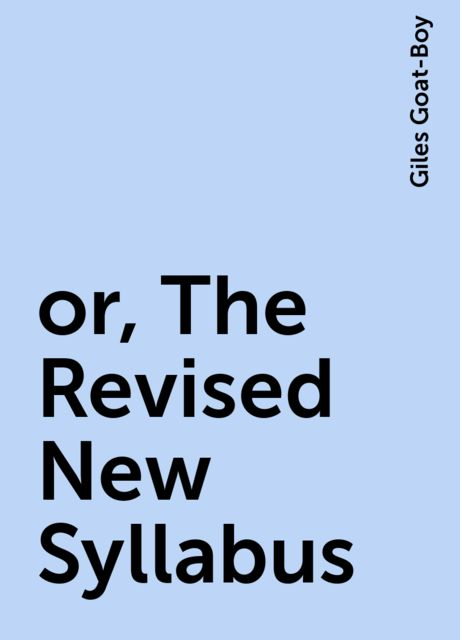 or, The Revised New Syllabus, Giles Goat-Boy