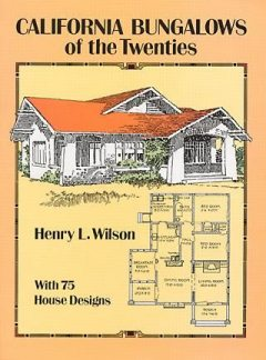 California Bungalows of the Twenties, Henry L.Wilson