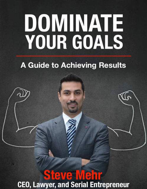 Dominate Your Goals, Steve Mehr