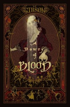 A Dowry of Blood, S.T. Gibson