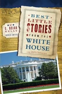 Best Little Stories from the White House, C. Brian Kelly