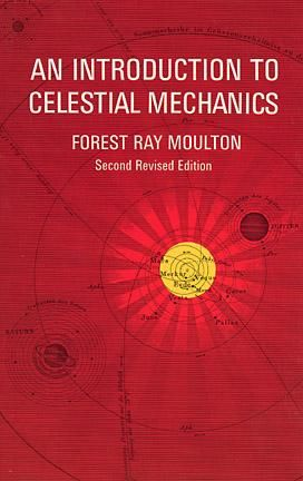 An Introduction to Celestial Mechanics, Forest Ray Moulton