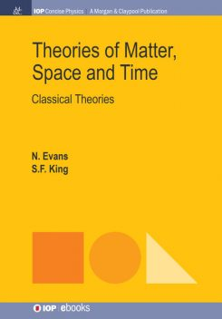 Theories of Matter, Space and Time, Nick Evans, Steve King