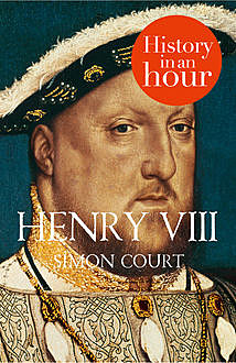 Henry VIII: History in an Hour, Simon Court