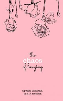 The Chaos of Longing, K.Y. Robinson