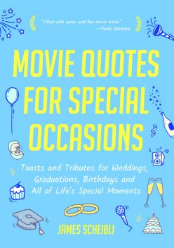 Movie Quotes for Special Occasions, James Scheibli
