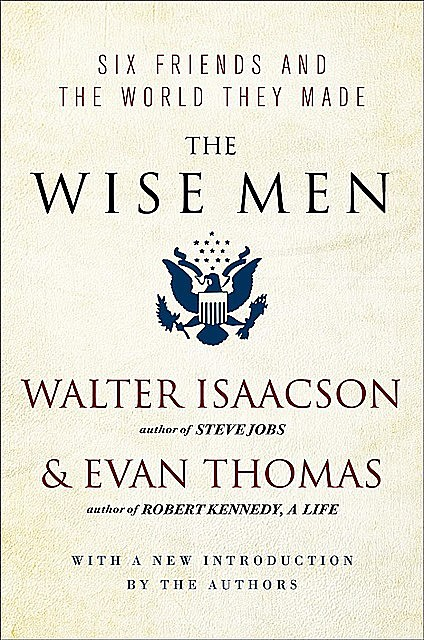 The Wise Men, Walter Isaacson
