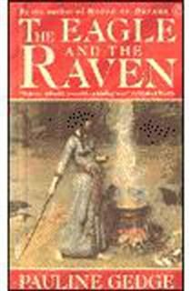 Eagle And The Raven, Pauline Gedge
