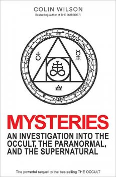 Mysteries: An Investigation into the Occult, the Paranormal and the Supernatural, Colin Wilson