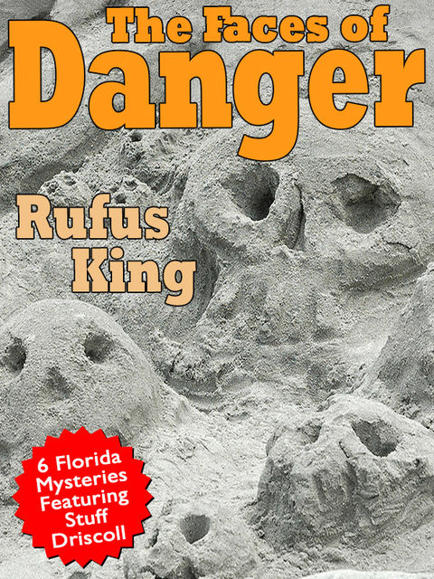 The Faces of Danger, Rufus King