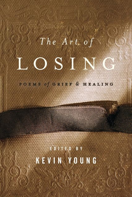 The Art of Losing, Kevin Young