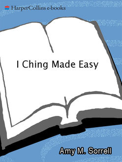I Ching Made Easy, Amy M. Sorrell