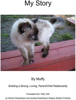 My Story by Muffy: Building a Strong, Loving, Parent/Child Relationship, Muffy