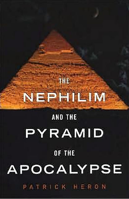 The Nephilim and the Pyramid of the Apocalypse, Patrick Heron