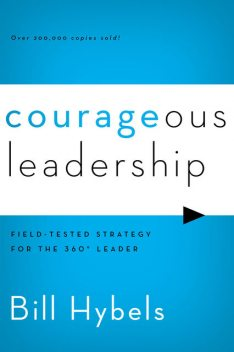 Courageous Leadership, Bill Hybels