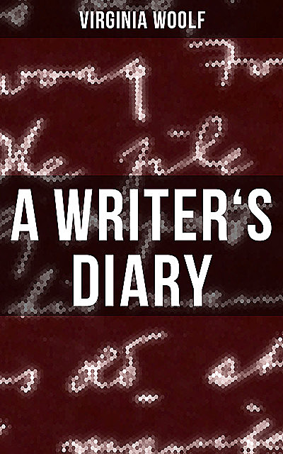 A Writer's Diary, Virginia Woolf