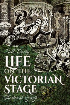 Life on the Victorian Stage, Nell Darby