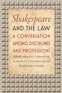 Shakespeare and the Law, Richard Strier, Martha C. Nussbaum, Bradin Cormack