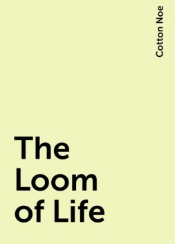 The Loom of Life, Cotton Noe