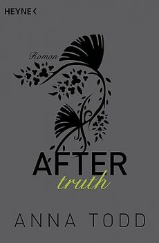 After truth: AFTER 2 – Roman (German Edition), Anna Todd