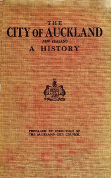 The City of Auckland, New Zealand, 1840–1920, John Barr