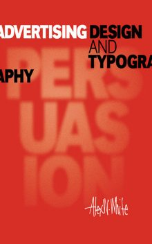 Advertising Design and Typography, Alex White