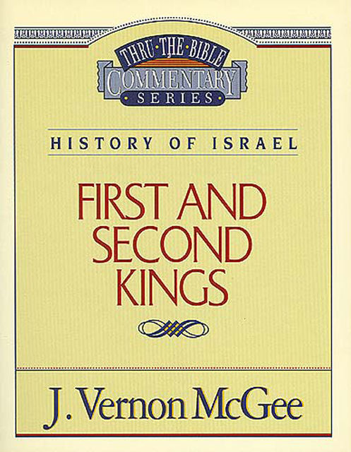 1 and 2 Kings, J. Vernon McGee