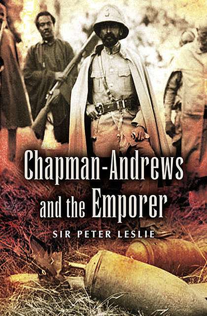 Chapman-Andrews and the Emporer, Peter Leslie