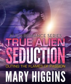 True Alien Seduction, Mary Higgins