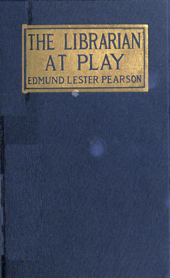 The Librarian at Play, Edmund Lester Pearson