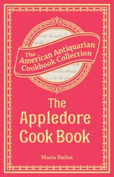 The Appledore Cook Book, Maria Parloa