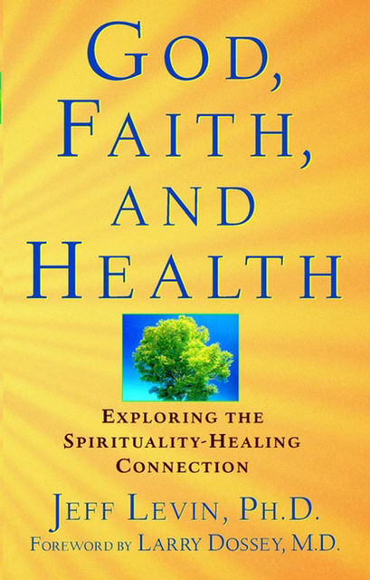 God, Faith, and Health, Jeff Levin