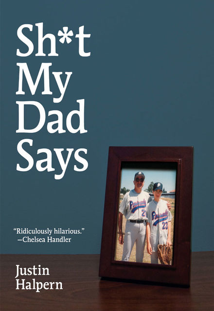 Sh*t My Dad Says, Justin Halpern