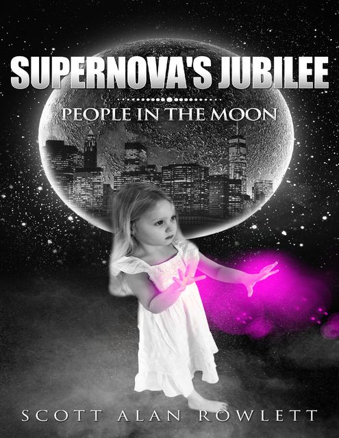 Supernova's Jubilee: People In the Moon, Scott Alan Rowlett