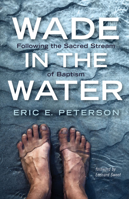 Wade in the Water, Eric Peterson