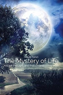 The Mystery of Life, Jakub Tencl