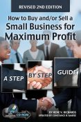How to Buy and/or Sell a Small Business for Maximum Profit, Rene Richards