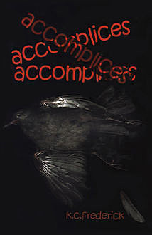 Accomplices, K.C.Frederick