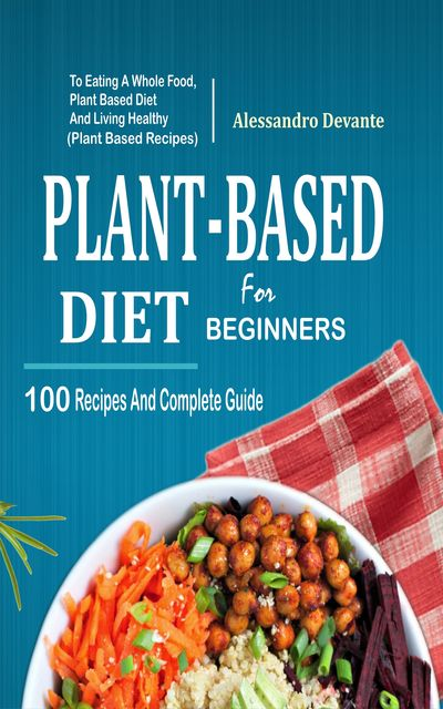 Plant Based Diet For Beginners, Alessandro Devante