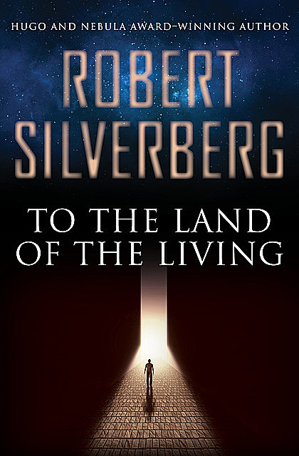 To the Land of the Living, Robert Silverberg
