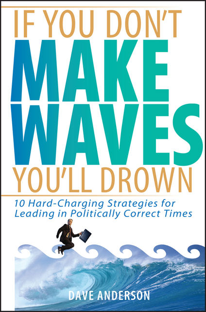 If You Don't Make Waves You'll Drown, Dave Anderson