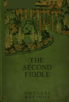 The Second Fiddle, Phyllis Bottome